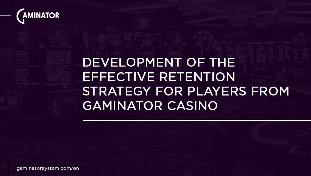 Strategies for the retention of clients with Gaminator Casino