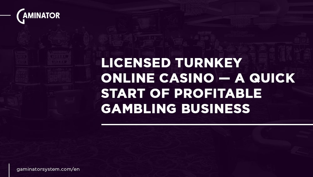 Licensed turnkey online casino from Gaminator Casino