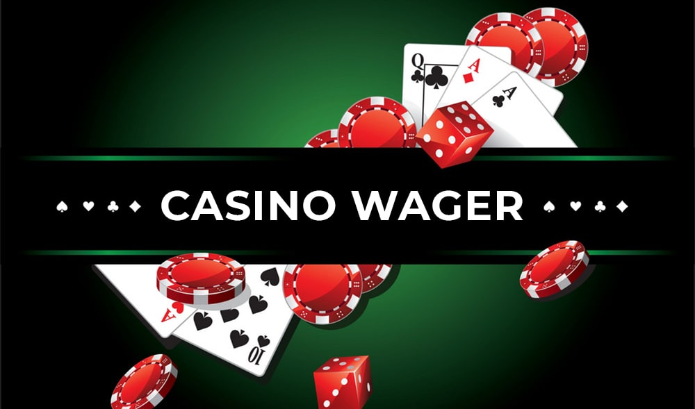 What is a wager in a casino